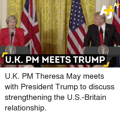 Memes, Britain, and 🤖: U.K. PM MEETS TRUMP U.K. PM Theresa May meets with President Trump to discuss strengthening the U.S.-Britain relationship.