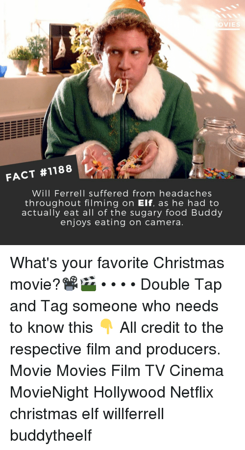 ferrell: U K  VIE  FACT #1188  WIll Ferrell suffered from headaches  throughout filming on Elf, as he had to  actually eat all of the sugary food Buddy  enjoys eating on camera What's your favorite Christmas movie?📽️🎬 • • • • Double Tap and Tag someone who needs to know this 👇 All credit to the respective film and producers. Movie Movies Film TV Cinema MovieNight Hollywood Netflix christmas elf willferrell buddytheelf