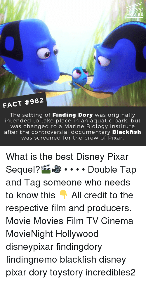 Best Disney: U KNOW  MOVIES  FACT #982  The setting of Finding Dory was originally  intended to take place in an aquatic park, but  was changed to a Marine Biology Institute  after the controversial documentary Blackfish  was screened for the crew of Pixar. What is the best Disney Pixar Sequel?🎬🎥 • • • • Double Tap and Tag someone who needs to know this 👇 All credit to the respective film and producers. Movie Movies Film TV Cinema MovieNight Hollywood disneypixar findingdory findingnemo blackfish disney pixar dory toystory incredibles2