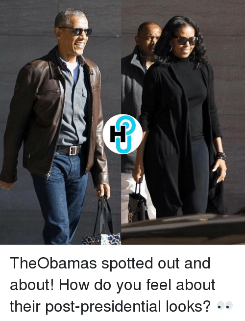 Memes, 🤖, and Post: U TheObamas spotted out and about! How do you feel about their post-presidential looks? 👀
