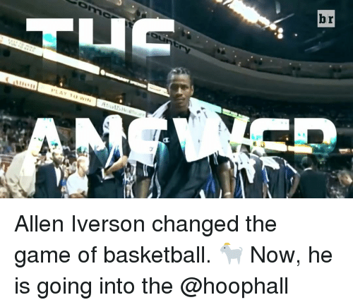 Allen Iverson, Basketball, and Sports: U  try  》 WIN  r  b Allen Iverson changed the game of basketball. 🐐 Now, he is going into the @hoophall