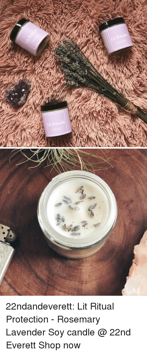 Lit, Tumblr, and Blog: uals  Lit Rituals 22ndandeverett: Lit Ritual Protection - Rosemary  Lavender Soy candle @ 22nd  Everett Shop now