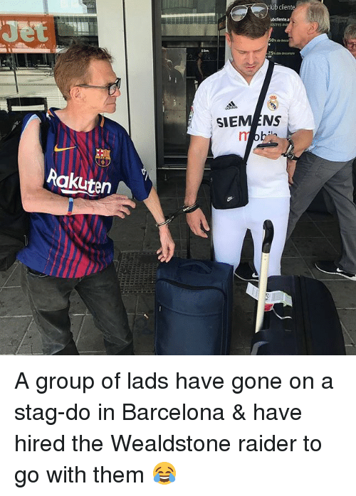 Barcelona, Memes, and 🤖: ub client  ubclientea  ostes  SIEMENS  Rakuten A group of lads have gone on a stag-do in Barcelona & have hired the Wealdstone raider to go with them 😂