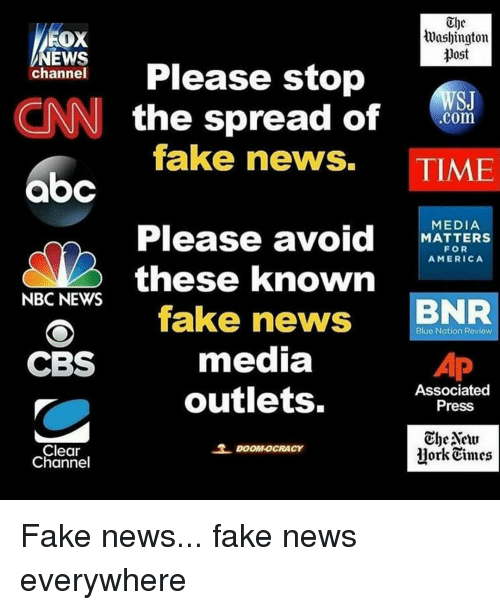 Memes, Cbs, and Blue: Ube  tuushington  OX  post  EWS  channel  Please stop  CNN the spread of  .com  fake news. TIME  Please avoid  MEDIA  MATTERS  FOR  AMERICA  these known  NBC NEWS  BNR  A fake news  Blue Nation Review  media  CBS  Associated  outlets.  Press  Nets  Clear  1jork Times  Channel Fake news... fake news everywhere