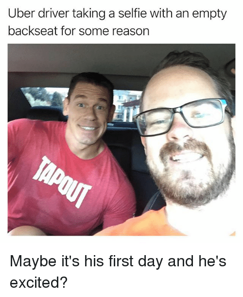 Funny, Selfie, and Uber: Uber driver taking a selfie with an empty  backseat for some reason Maybe it's his first day and he's excited?
