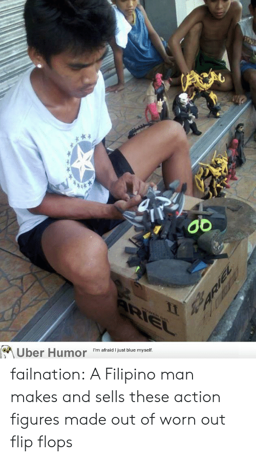 Action Figures: Uber Humor  I'm afraid I just blue myself failnation:  A Filipino man makes and sells these action figures made out of worn out flip flops