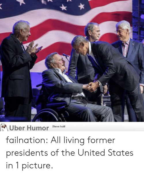 presidents of the united states: Uber Humor steve ho failnation:  All living former presidents of the United States in 1 picture.