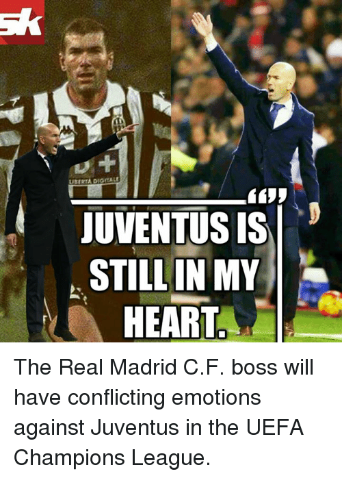 Memes, Real Madrid, and Champions League: UBIRTADIGMALf  JUVENTUS IS  STILL IN MY  HEART The Real Madrid C.F. boss will have conflicting emotions against Juventus in the UEFA Champions League.