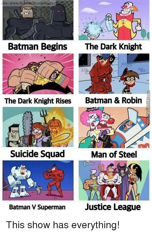 Batman, Memes, and Squad: ucablogger  www.fb  Batman Begins  The Dark Knight  The Dark Knight Rises  Batman & Robin  Suicide Squad  Man of Steel  Batman V Superman  Justice League This show has everything!