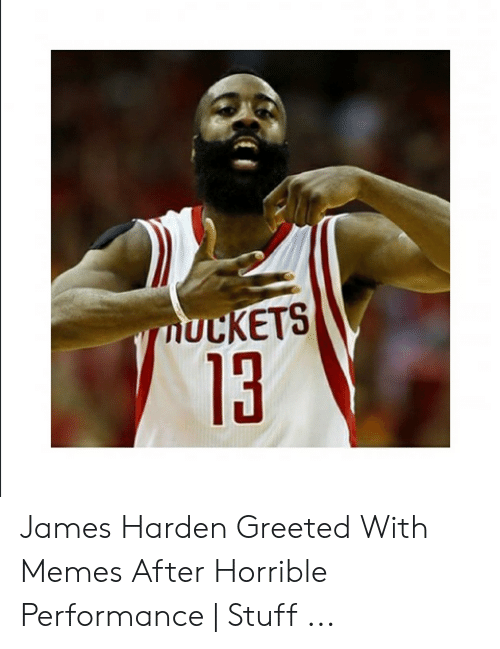 James Harden Memes: UCKETS  13 James Harden Greeted With Memes After Horrible Performance | Stuff ...