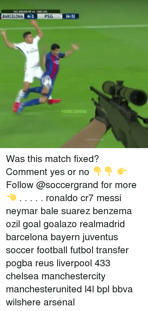 Memes, 🤖, and Yes: UCL ROUND OF 18 2ND LEG  BARCELONA  PSG  (4-5)  FUTBOLCURVEHD Was this match fixed? Comment yes or no 👇👇 👉Follow @soccergrand for more👈 . . . . . ronaldo cr7 messi neymar bale suarez benzema ozil goal goalazo realmadrid barcelona bayern juventus soccer football futbol transfer pogba reus liverpool 433 chelsea manchestercity manchesterunited l4l bpl bbva wilshere arsenal