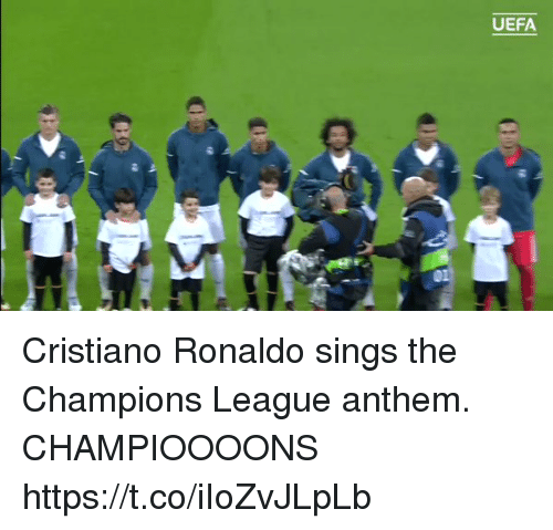 Cristiano Ronaldo, Soccer, and Champions League: UEFA Cristiano Ronaldo sings the Champions League anthem.   CHAMPIOOOONS https://t.co/iIoZvJLpLb