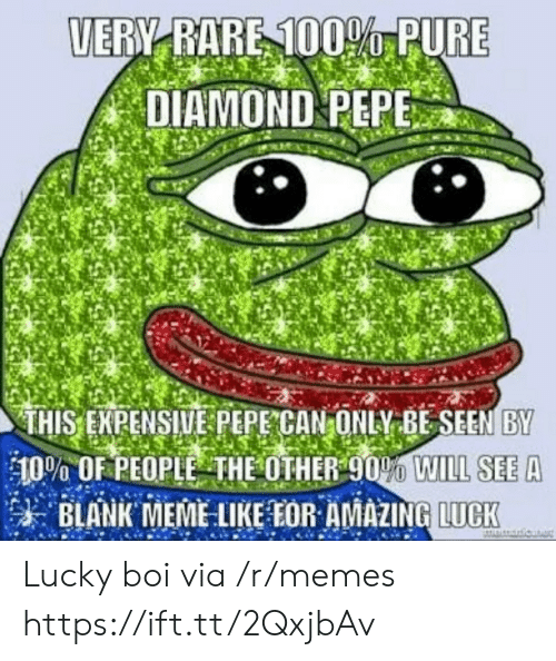 Amazin: UERY RARE 1000 PURE  DIAMOND PEPE  THIS ENPENSIWE PEPE CAN ONLV BESEEN BY  10% OF PEOPLE THE OTHER90O WILL SEE A  朱BLANK EME LIKE EOR AMAZIN  LUCK Lucky boi via /r/memes https://ift.tt/2QxjbAv