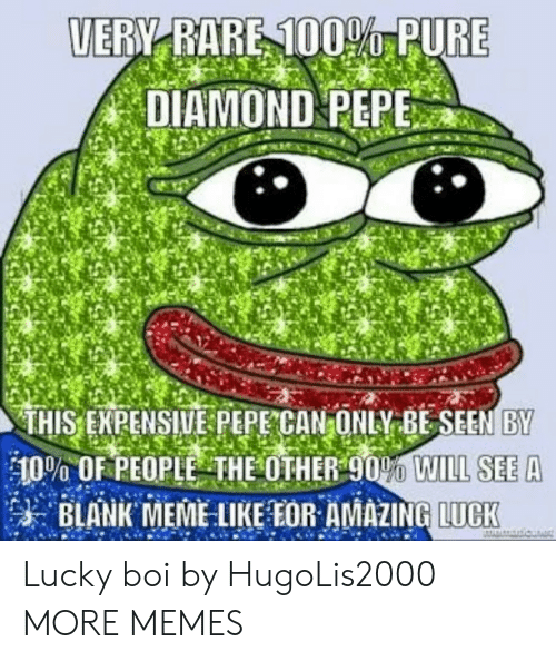 Amazin: UERY RARE 1000 PURE  DIAMOND PEPE  THIS ENPENSIWE PEPE CAN ONLV BESEEN BY  10% OF PEOPLE THE OTHER90O WILL SEE A  朱BLANK EME LIKE EOR AMAZIN  LUCK Lucky boi by HugoLis2000 MORE MEMES