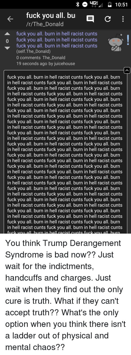 Bad, Fuck You, and Fuck: ug ,  10:51  fuck you all, bu  /r/The_Donald  fuck you all, burn in hell racist cunts  o fuck you all. burn in hell racist cunts  fuck you all. burn in hell racist cunts  (self.The_Donald)  0 comments The_Donal  19 seconds ago by juicehouse  fuck you all. burn in hell racist cunts fuck you all. burn  in hell racist cunts fuck you all. burn in hell racist cunts  fuck you all. burn in hell racist cunts fuck you all. burn  in hell racist cunts fuck you all. burn in hell racist cunts  fuck you all. burn in hell racist cunts fuck you all. burn  in hell racist cunts fuck you all. burn in hell racist cunts  fuck you all. burn in hell racist cunts fuck you all. burn  in hell racist cunts fuck you all. burn in hell racist cunts  fuck you all. burn in hell racist cunts fuck you all. burn  in hell racist cunts fuck you all. burn in hell racist cunts  fuck you all. burn in hell racist cunts fuck you all. burn  in hell racist cunts fuck you all. burn in hell racist cunts  fuck you all. burn in hell racist cunts fuck you all. burn  in hell racist cunts fuck you all. burn in hell racist cunts  fuck you all. burn in hell racist cunts fuck you all. burn  in hell racist cunts fuck you all. burn in hell racist cunts  fuck you all. burn in hell racist cunts fuck you all. burn  in hell racist cunts fuck you all. burn in hell racist cunts  fuck you all. burn in hell racist cunts fuck you all. burn  in hell racist cunts fuck you all. burn in hell racist cunts  fuck you all. burn in hell racist cunts fuck you all. burn  in hell racist cunts fuck you all. burn in hell racist cunts  fuck you all. burn in hell racist cunts fuck you all. burn  in hell racist cunts fuck you all. burn in hell racist cunts  fuck you all. burn in hell racist cunts fuck you all. burn  in hell racist cunts fuck you all. burn in hell racist cunts  fuck you all. burn in hell racist cunts fuck you all. burn  in hell racist cunts fuck you all. burn in hell racist cunts  fuck vou all hurn in hell racist cunts fuck vou all hiurn
