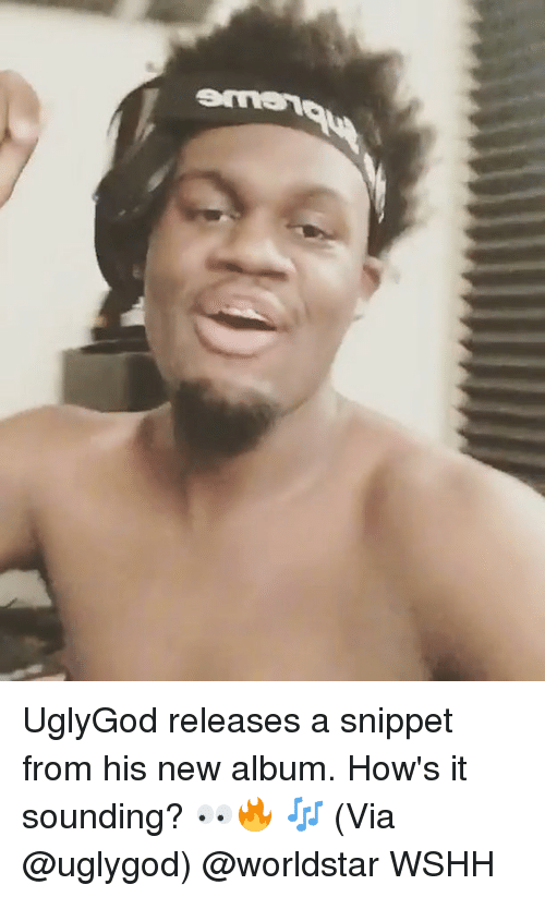 Memes, Worldstar, and Wshh: UglyGod releases a snippet from his new album. How's it sounding? 👀🔥 🎶 (Via @uglygod) @worldstar WSHH