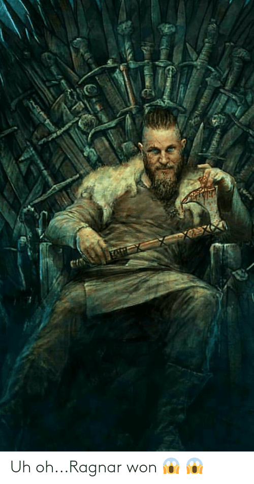 Game of Thrones, Ragnar, and  Uh Oh: Uh oh...Ragnar won 😱 😱