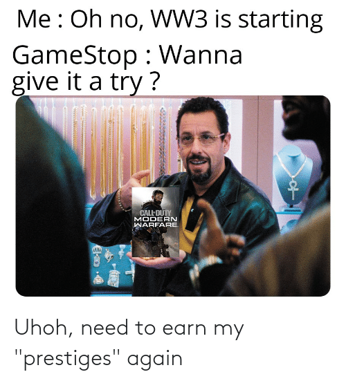 """Uhoh: Uhoh, need to earn my """"prestiges"""" again"""