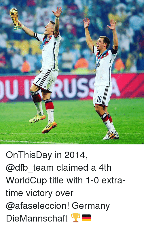 Memes, Germany, and Time: UIRUS  /6 OnThisDay in 2014, @dfb_team claimed a 4th WorldCup title with 1-0 extra-time victory over @afaseleccion! Germany DieMannschaft 🏆🇩🇪