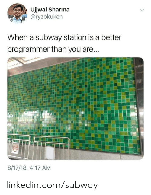 subway: Ujjwal Sharma  @ryzokuken  When a subway station is a better  programmer than you are...  8/17/18, 4:17 AM linkedin.com/subway