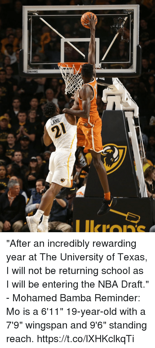"""Memes, Nba, and School: Ukrons """"After an incredibly rewarding year at The University of Texas, I will not be returning school as I will be entering the NBA Draft."""" - Mohamed Bamba   Reminder: Mo is a 6'11"""" 19-year-old with a 7'9"""" wingspan and 9'6"""" standing reach. https://t.co/lXHKclkqTi"""