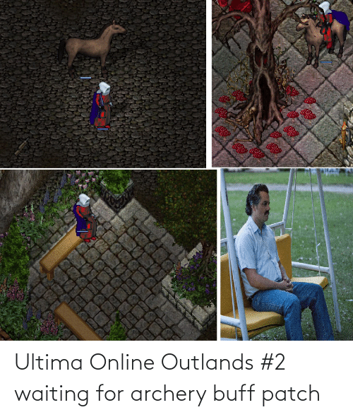 archery: Ultima Online Outlands #2 waiting for archery buff patch