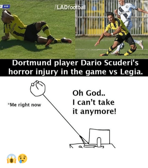Memes, The Game, and 🤖: UMA  Dortmund player Dario Scuderi's  horror injury in the game vs Legia.  Oh God...  I can't take  *Me right now  it anymore! 😱😢