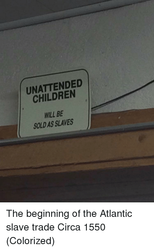 slave trade: UNATTENDED  CHILDREN  WILL BE  SOLD AS SLAVES The beginning of the Atlantic slave trade Circa 1550 (Colorized)