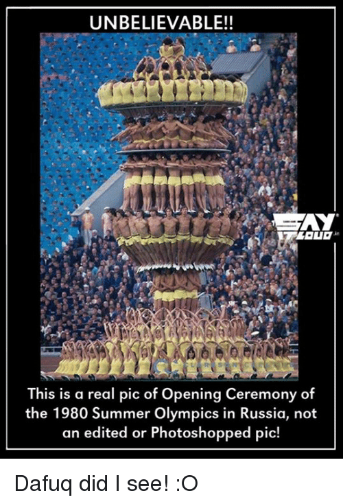 Memes, Photoshop, and Summer: UNBELIEVABLE!!  AY  This is a real pic of opening ceremony of  the 1980 Summer Olympics in Russia, not  an edited or Photoshopped pic! Dafuq did I see! :O