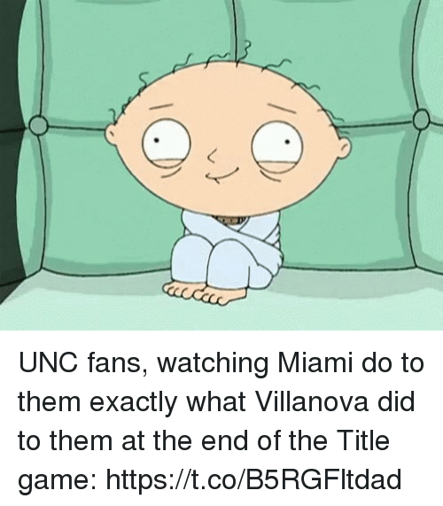 Villanova: UNC fans, watching Miami do to them exactly what Villanova did to them at the end of the Title game: https://t.co/B5RGFltdad