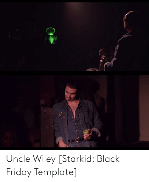 Black Friday: Uncle Wiley [Starkid: Black Friday Template]
