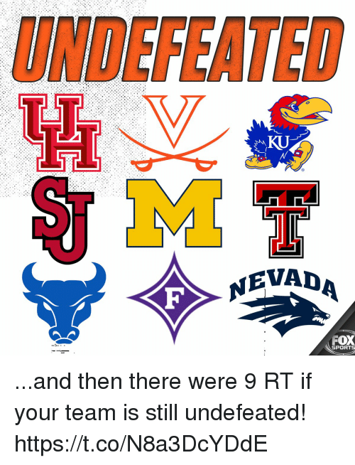 Nevada: UNDEFEATED  KU  NEVADA  FOX  SPORTS ...and then there were 9  RT if your team is still undefeated! https://t.co/N8a3DcYDdE