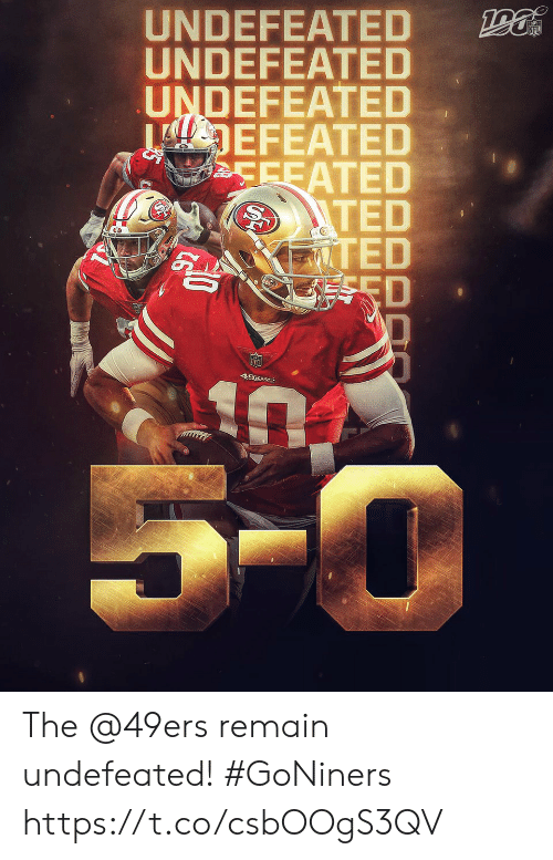 5 0: UNDEFEATED  UNDEFEATED  UNDEFEATED  DEFEATED  CEEATED  ITED  IZTED  ESED  NFL  49E8S  5-0 The @49ers remain undefeated! #GoNiners https://t.co/csbOOgS3QV
