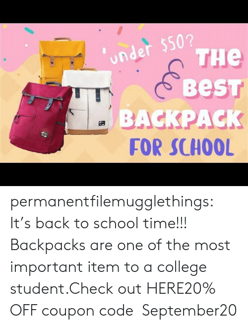 Back to School: under $50?  THe  BeST  BACKPACK  FOR SCHOOL permanentfilemugglethings:  It's back to school time!!! Backpacks are one of the most important item to a college student.Check out HERE20% OFF coupon code:September20