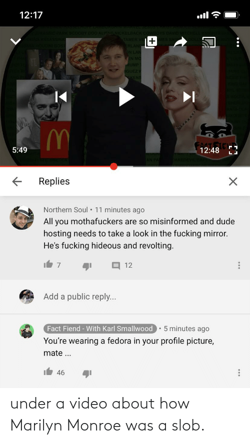Marilyn Monroe: under a video about how Marilyn Monroe was a slob.