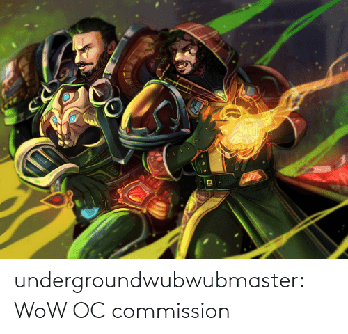 Commission: undergroundwubwubmaster:  WoW OC commission