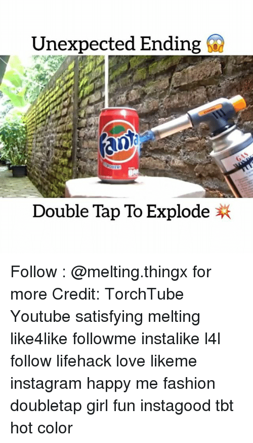 Unexpectable: Unexpected Ending  Double Tap To Explode Follow : @melting.thingx for more Credit: TorchTube Youtube satisfying melting like4like followme instalike l4l follow lifehack love likeme instagram happy me fashion doubletap girl fun instagood tbt hot color