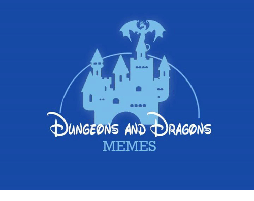 Memes, DnD, and Dragons: UNGEONS AND DRAGONS  MEMES