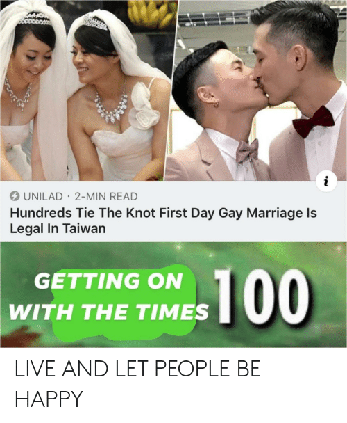 Knot: UNILAD 2-MIN READ  Hundreds Tie The Knot First Day Gay Marriage ls  Legal In Taiwan  GETTING ON  WITH THE TIMES LIVE AND LET PEOPLE BE HAPPY