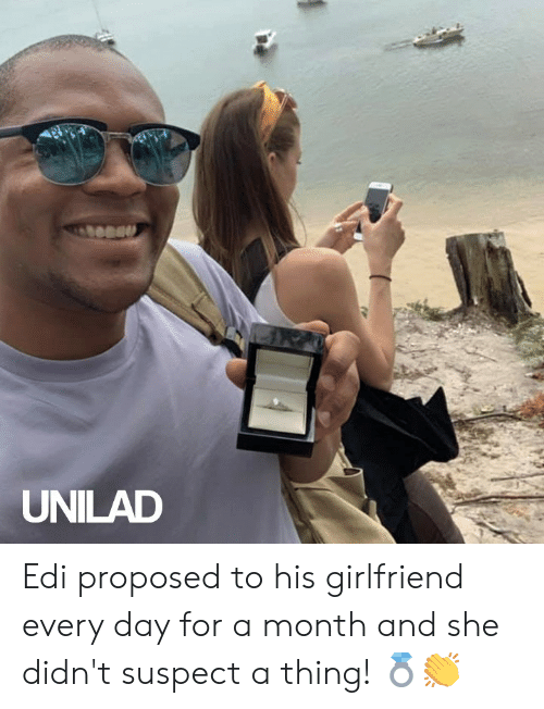 unilad: UNILAD Edi proposed to his girlfriend every day for a month and she didn't suspect a thing! 💍👏