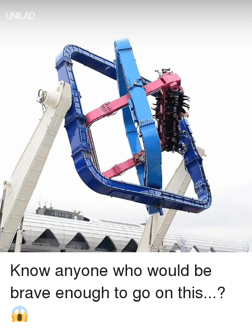 Dank, Brave, and 🤖: UNILAD Know anyone who would be brave enough to go on this...? 😱