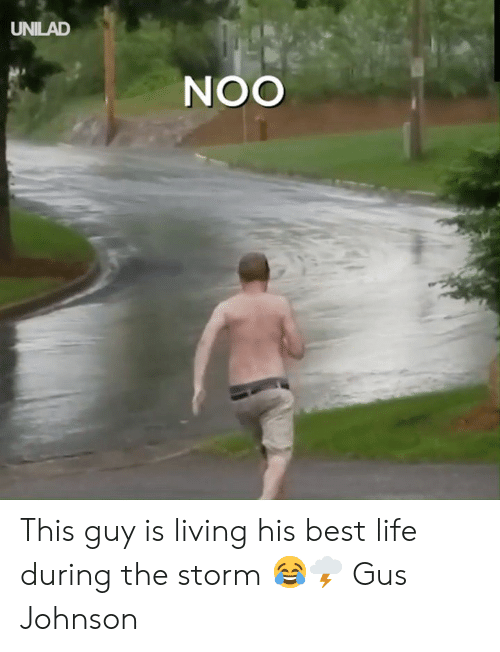 Best Life: UNILAD  OON This guy is living his best life during the storm 😂🌩  Gus Johnson