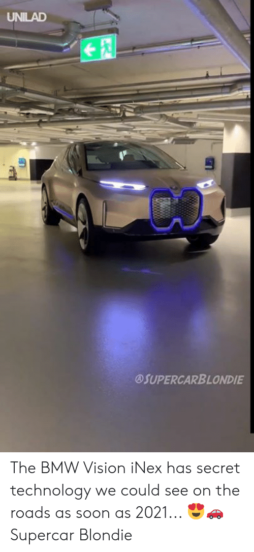 bmw: UNILAD  @SUPERCARBLONDIE The BMW Vision iNex has secret technology we could see on the roads as soon as 2021... 😍🚗  Supercar Blondie