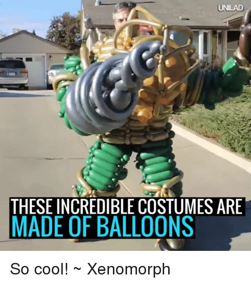 🤖: UNILAD  THESE INCREDIBLE COSTUMES ARE  MADE OF BALLOONS So cool! ~ Xenomorph
