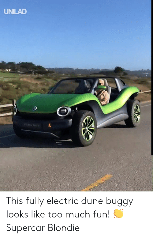 Dune: UNILAD This fully electric dune buggy looks like too much fun! 👏  Supercar Blondie
