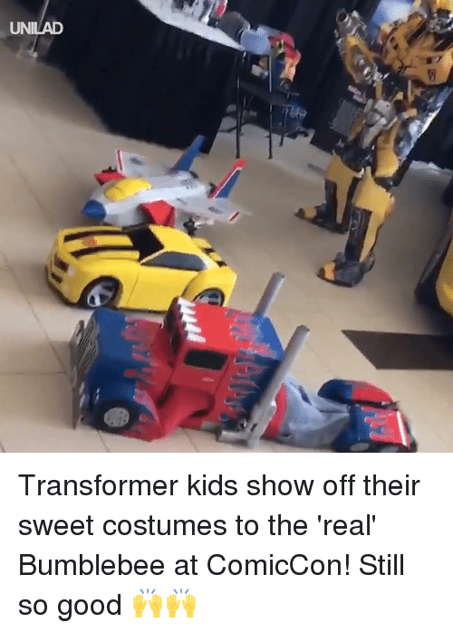 transformer: UNILAD Transformer kids show off their sweet costumes to the 'real' Bumblebee at ComicCon! Still so good 🙌🙌