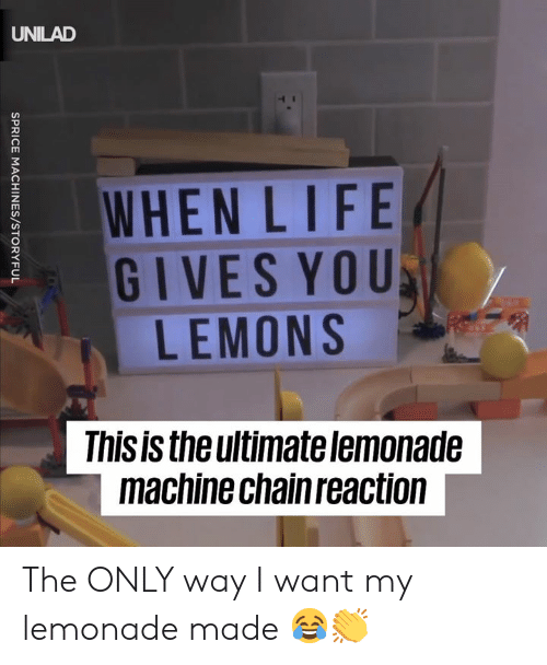 Life Gives You Lemons: UNILAD  WHEN LIFE  GIVES YOU  LEMONS  Thisis theultimate lemonade  machine chain reaction The ONLY way I want my lemonade made 😂👏