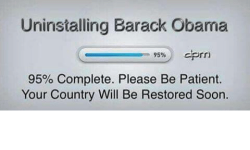 prn: Uninstalling Barack Obama  95%  Prn  95% Complete. Please Be Patient.  Your Country Will Be Restored Soon.