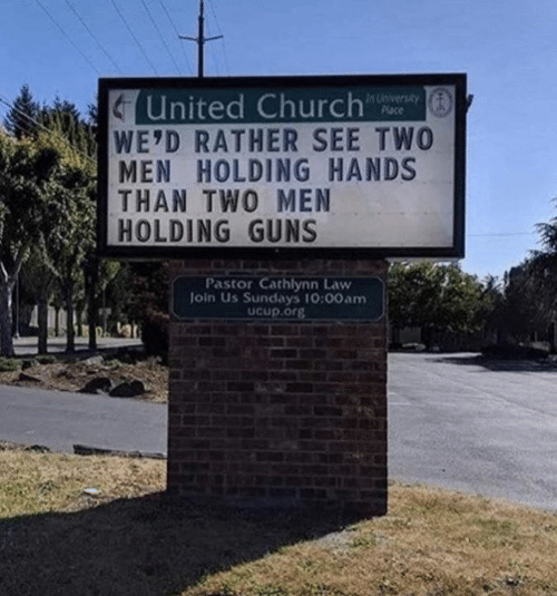 two men: United Church  WE'D RATHER SEE TWO  MEN HOLDING HANDS  THAN TWO MEN  HOLDING GUNS  In iversity  Place  Pastor Cathlynn Law  loin Us Sundays 10:00am  Ucup.org