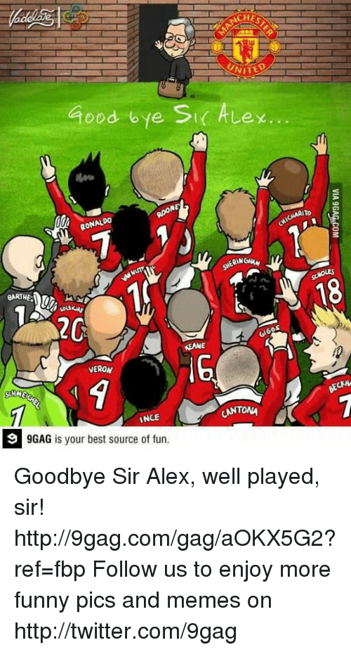 veron: UNITED  Good bye St Lex...  RpoNE  MICHARITo  RONALDO  scNOLES  18  KANE  VERON  BECKH  SLHAE  INCE  9GAG is your best source of fun Goodbye Sir Alex, well played, sir! http://9gag.com/gag/aOKX5G2?ref=fbp  Follow us to enjoy more funny pics and memes on http://twitter.com/9gag